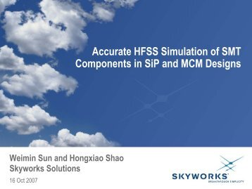 Accurate HFSS Simulation of SMT Components in Sip and MCM ...