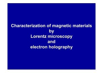 Characterization of magnetic materials by Lorentz microscopy and ...