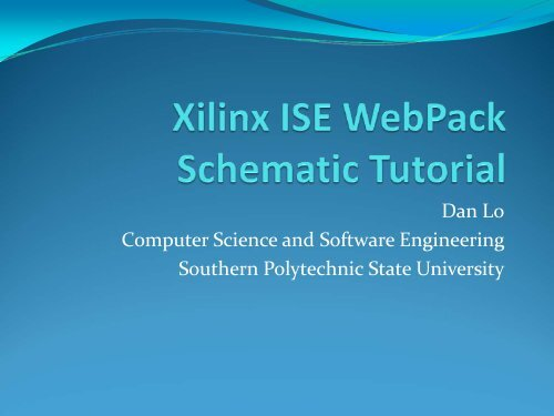 Xilinx ISE WebPack Schematic Tutorial - Southern Polytechnic ... on