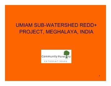 UMIAM SUB-WATERSHED REDD+ PROJECT, MEGHALAYA, INDIA