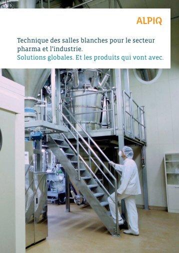 Technique des salles blanches - secteurs pharma ... - Alpiq InTec