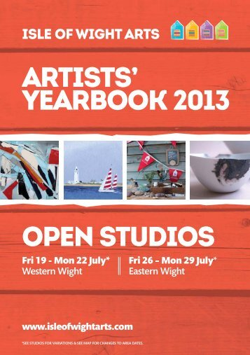 ARTISTS' YEARBOOK 2013 OPEN STUDIOS - Isle of Wight Arts