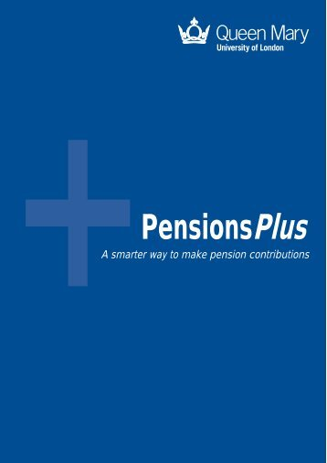 PensionsPlus - Human Resources - Queen Mary, University of London