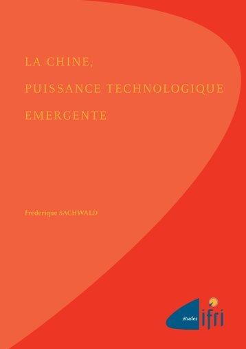 LA CHINE, PUISSANCE TECHNOLOGIQUE EMERGENTE - Ifri