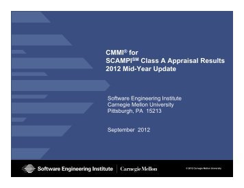 CMMI® for SCAMPISM Class A Appraisal Results ... - CMMI Institute