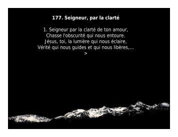 177. Seigneur, par la clarté 1. Seigneur par la clarté de ton amour ...