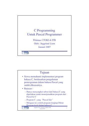 C Programming Untuk Pascal Programmer Tujuan - cs.unsyiah.ac.id.