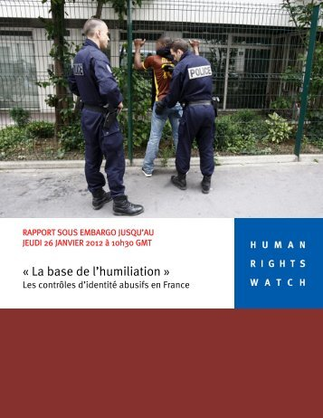 La base de l'humiliation les contrôles abusifs en France – Jan 2012
