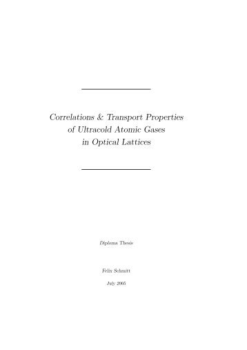 Correlations & Transport Properties of Ultracold Atomic Gases in ...