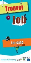 Trouver un job - Edition Lorraine 2013 (.pdf) - CRIJ Lorraine