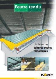 L'isolation des toitures sèches métalliques L'isolation des ... - Isover