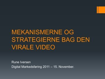 mekanismerne og strategierne bag den virale video - it-forum ...
