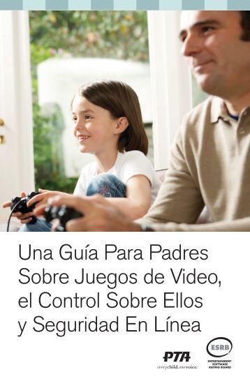Una Guía Para Padres Sobre Juegos de Video, el Control ... - ESRB