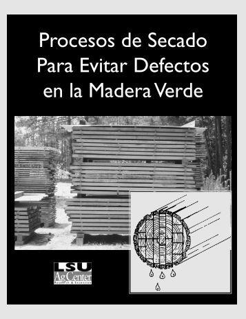 Procesos de Secado Para Evitar Defectos en la Madera Verde