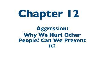 aggression understanding why we hurt others In other cases, kids bully because they simply don't know that it's unacceptable to pick on kids who are different because of size, looks, race, or religion in some cases bullying is a part of an ongoing pattern of defiant or aggressive behavior.