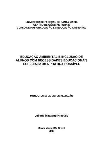 EDUCAÇÃO AMBIENTAL E INCLUSÃO DE ALUNOS COM ... - UFSM