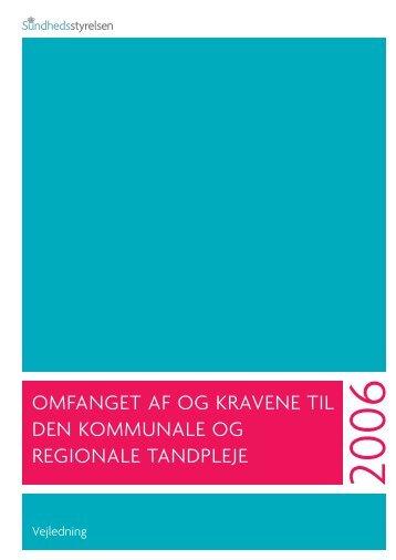 omfanget af og kravene til den kommunale og regionale tandpleje