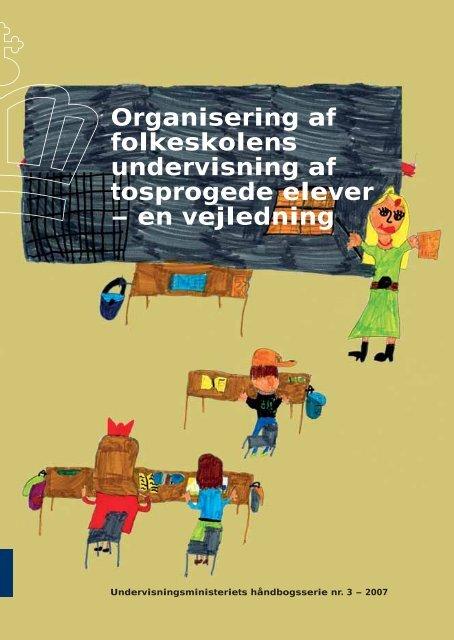 Organisering af folkeskolens undervisning af tosprogede elever – en ...