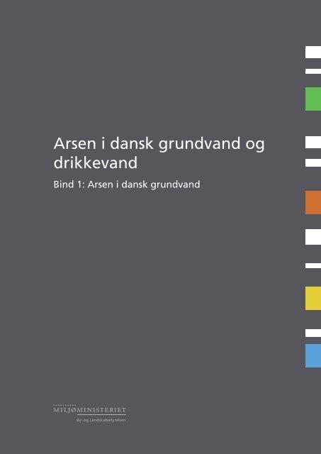 Arsen i dansk grundvand og drikkevand - Bind 1 - Naturstyrelsen