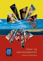 Kultur- og oplevelsesøkonomi i Region Nordjylland - Aalborg ...