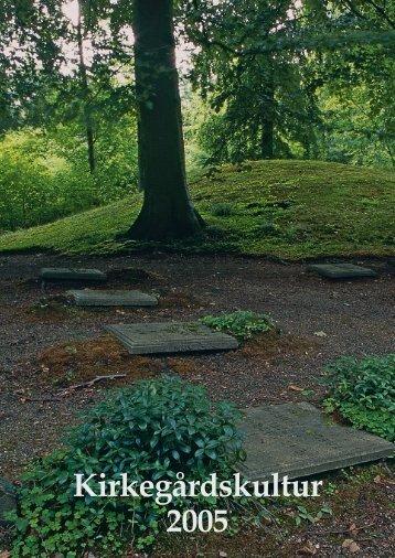 Kirkegårdskultur 2005 - Foreningen for Kirkegårdskultur