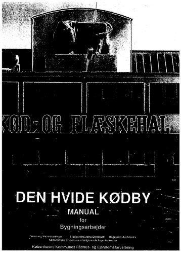 Den Hvide Kødby - manual for bygningsarbejder - Kødbyen ...