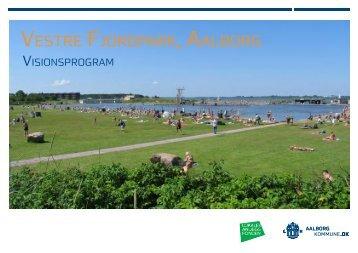 Visionsprogram for Vestre Fjordpark, Aalborg. - Aalborg Kommune