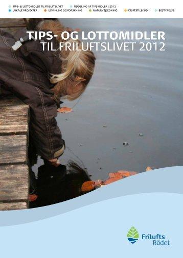 Tips- og LoTTomidLer til FriluFtslivet 2012 - Friluftsrådet
