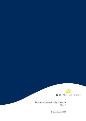 Betænkning om offentlighedsloven Bind 2 - Justitsministeriet ...