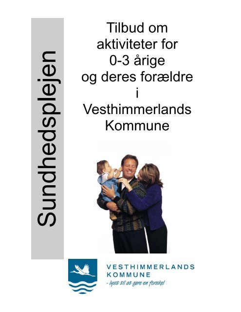 """""""Tilbud til 0 - 3- årige i Vesthimmerlands Kommune"""" her"""