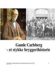 Gamle Carlsberg - et stykke bryggerihistorie.pdf - Visit Carlsberg