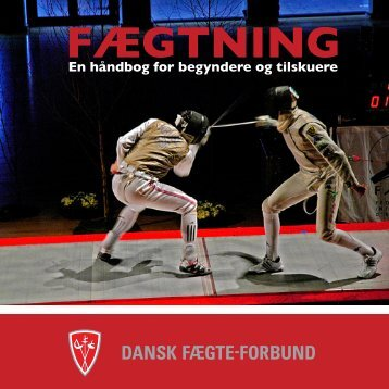 Fægtning - en håndbog for begyndere og tilskuere - Dansk Fægte ...