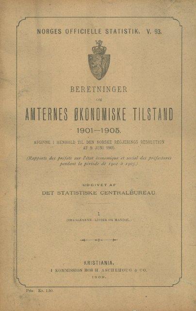 Beretninger om Amternes Økonomiske Tilstand 1901-1905. Bind I
