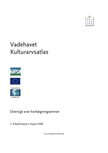 2. Arbejdsrapport. Vadehavet Kulturarvsatlas ... - Kulturstyrelsen