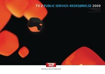 TV 2 PUBLIC SERVICE-REDEGØRELSE 2009 - Kulturstyrelsen