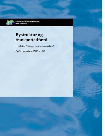 Bystruktur og transportadfærd - DCE - Nationalt Center for Miljø og ...