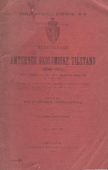 Beretninger om Amternes Økonomiske Tilstand 1906 - 1910, I ... - SSB