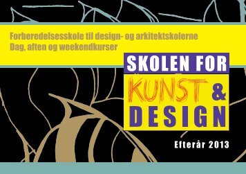 Forberedelsesskole til design- og arkitektskolerne ... - Kunst & Design