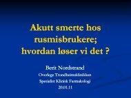 Akutt smerte hos rusmisbrukere; hvordan løser vi det - Norsk ...