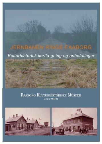 Jernbanen Ringe-Faaborg - Kulturhistorisk kortlægning og ...