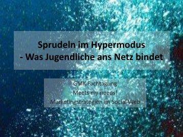 Sprudeln im Hypermodus - Was Jugendliche ans Netz bindet