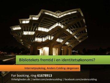 Bibliotekets fremtid i en identitetsøkonomi? - Centralbibliotek