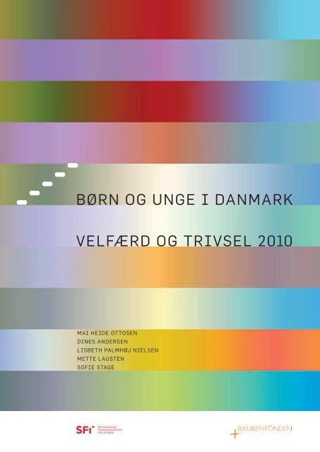 veLfærd Og trivseL 2010 børn Og unge i danMark - PS Landsforening
