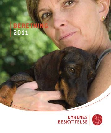 Læs årsberetningen 2011 - Dyrenes Beskyttelse