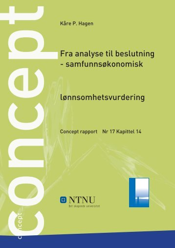 Fra analyse til beslutning - samfunnsøkonomisk ... - Concept - NTNU
