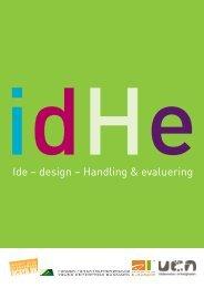 Ide – design – Handling & evaluering - Fonden for Entreprenørskab