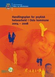 Handlingsplan for psykisk helsearbeid i Oslo kommune 2004 – 2008