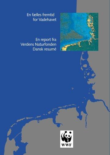 En fælles fremtid for Vadehavet En report fra Verdens Naturfonden ...