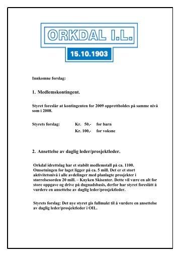 1. Medlemskontingent. 2. Ansettelse av daglig leder ... - Orkanger Vel