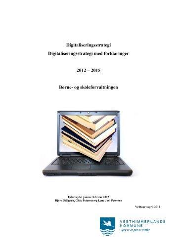 Digitaliseringsstrategi Børne- og Skoleforvaltningen 2012-2015